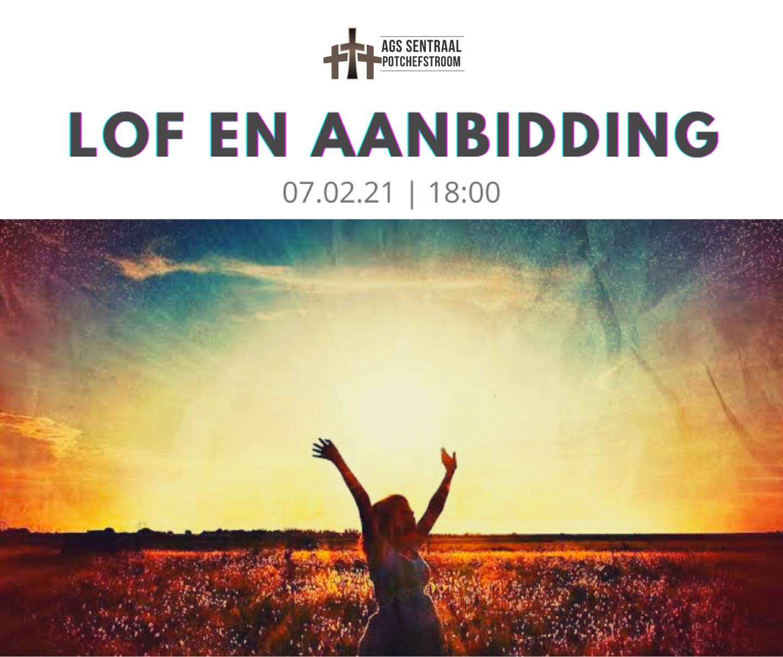 Lof en Aanbidding 7 Feb '21